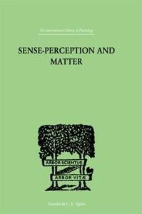 Sense-Perception And Matter: A CRITICAL ANALYSIS OF C D BROAD'S THEORY OF PERCEPTION - Martin Lean - cover