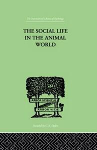 The Social Life In The Animal World - F. Alverdes - cover
