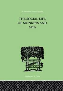 The Social Life Of Monkeys And Apes - Solly,Baron Zuckerman - cover