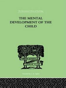 The Mental Development of the Child: A Summary of Modern Psychological Theory - Karl Buhler - cover