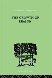The Growth Of Reason: A STUDY OF the Role of Verbal Activity in the Growth of the - Frank Lorimer - cover