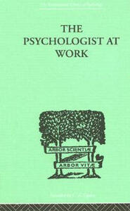 The Psychologist At Work: An Introduction to Experimental Psychology - M. R. Harrower - cover