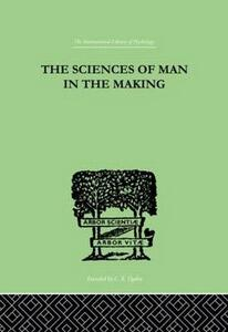 The Sciences Of Man In The Making: AN ORIENTATION BOOK - Edwin A. Kirkpatrick - cover