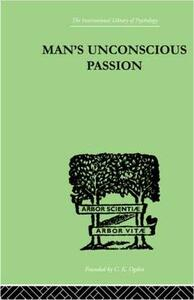 Man's Unconscious Passion - Wilfrid Lay - cover