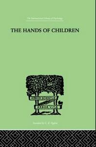 The Hands Of Children: AN INTRODUCTION TO PSYCHO-CHIROLOGY - Julius Spier - cover