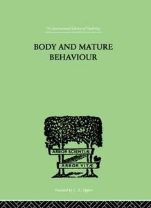 Body and Mature Behaviour: A Study of Anxiety, Sex, Gravitation and Learning - Moshe Feldenkrais - cover