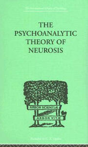The Psychoanalytic Theory Of Neurosis - Otto Fenichel - cover