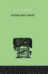 Totem And Taboo: Some Points of Agreement between the Mental Lives of Savages and - Sigmund Freud - cover