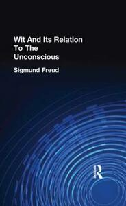 Wit And Its Relation To The Unconscious - Sigmund Freud - cover