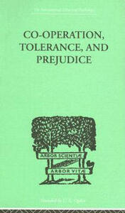 Co-Operation, Tolerance, And Prejudice: A CONTRIBUTION TO SOCIAL AND MEDICAL PSYCHOLOGY - Samuel Lowy - cover