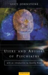 Users and Abusers of Psychiatry: A Critical Look at Psychiatric Practice - Lucy Johnstone - cover