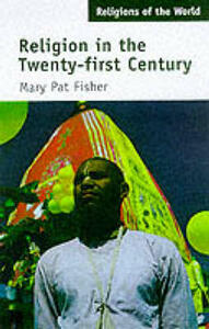 Religion in the Twenty-First Century - Mary Pat Fisher - cover