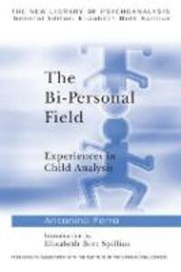 The Bi-Personal Field: Experiences in Child Analysis - Antonino Ferro - cover