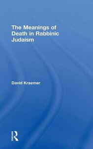 The Meanings of Death in Rabbinic Judaism - David Kraemer - cover