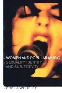 Women and Popular Music: Sexuality, Identity and Subjectivity - Sheila Whiteley - cover