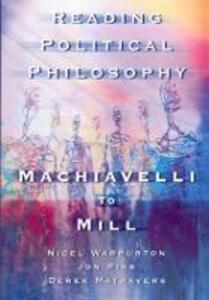 Reading Political Philosophy: Machiavelli to Mill - Derek Matravers,Jonathan Pike,Nigel Warburton - cover