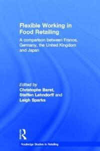 Flexible Working in Food Retailing: A Comparison Between France, Germany, Great Britain and Japan - cover