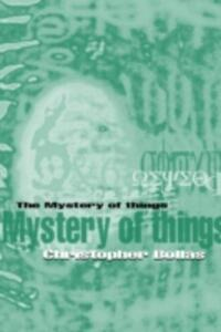 The Mystery of Things - Christopher Bollas - cover