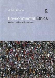 Environmental Ethics: An Introduction with Readings - John Benson - cover
