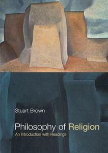 Philosophy of Religion: An Introduction with Readings - Stuart Brown - cover