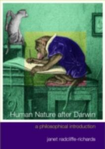 Human Nature After Darwin: A Philosophical Introduction - Janet Radcliffe Richards - cover