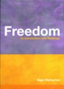 Freedom: An Introduction with Readings - Nigel Warburton - cover