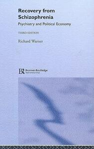 Recovery from Schizophrenia: Psychiatry and Political Economy - Richard Warner - cover