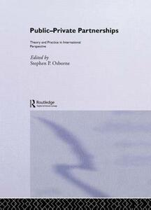 Public-Private Partnerships: Theory and Practice in International Perspective - Stephen Osborne - cover