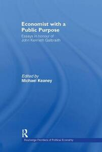 Economist With a Public Purpose: Essays in Honour of John Kenneth Galbraith - cover