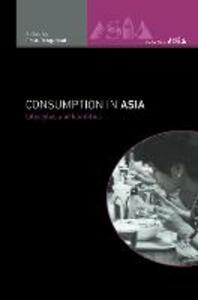 Consumption in Asia: Lifestyle and Identities - cover