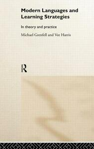 Modern Languages and Learning Strategies: In Theory and Practice - Michael Grenfell,Vee Harris - cover