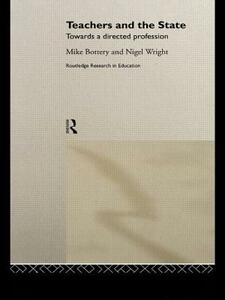 Teachers and the State: Towards a Directed Profession - Mike Bottery,Nigel Wright - cover