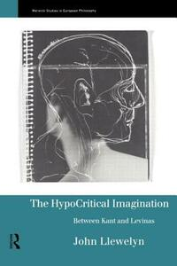 The Hypocritical Imagination: Between Kant and Levinas - John Llewellyn - cover