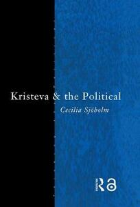 Kristeva and the Political - Cecilia Sjoholm - cover