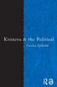 Kristeva and the Political - Cecilia Sjoholm - cover