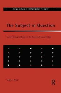 The Subject in Question: Sartre's Critique of Husserl in The Transcendence of the Ego - Stephen Priest - cover