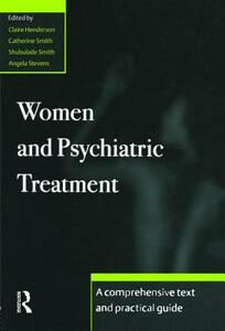 Women and Psychiatric Treatment: A Comprehensive Text and Practical Guide - cover