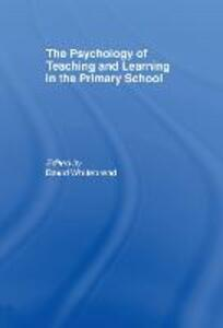 The Psychology of Teaching and Learning in the Primary School - cover