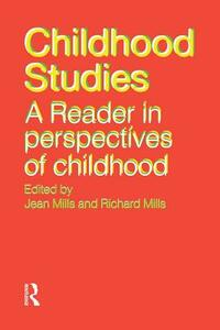 Childhood Studies: A Reader in Perspectives of Childhood - cover