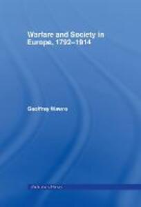 Warfare and Society in Europe, 1792- 1914 - Geoffrey Wawro - cover
