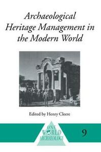 Archaeological Heritage Management in the Modern World - cover