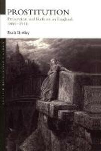Prostitution: Prevention and Reform in England, 1860-1914 - Paula Bartley,Paula Bartley - cover