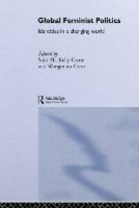 Global Feminist Politics: Identities in a Changing World - cover