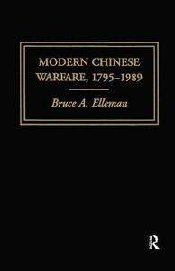 Modern Chinese Warfare, 1795-1989 - Bruce A. Elleman - cover