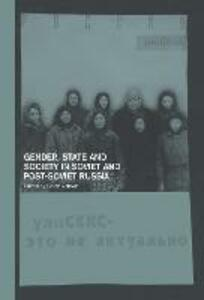 Gender, State and Society in Soviet and Post-Soviet Russia - cover