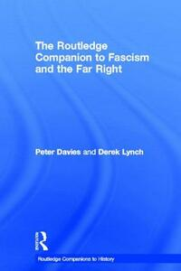 The Routledge Companion to Fascism and the Far Right - Peter Davies,Derek Lynch - cover