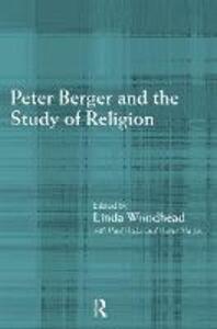 Peter Berger and the Study of Religion - Paul Heelas,David Martin,Linda Woodhead - cover