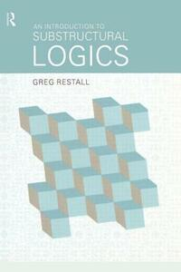 An Introduction to Substructural Logics - Greg Restall - cover