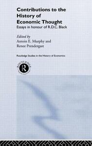 Contributions to the History of Economic Thought: Essays in Honour of R.D.C. Black - cover