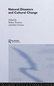 Natural Disasters and Cultural Change - John Grattan,Robin Torrence - cover